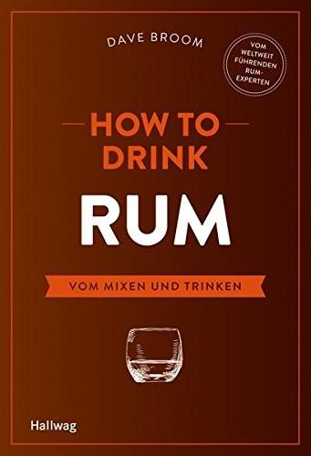 How to Drink Rum: Vom Mixen und Trinken